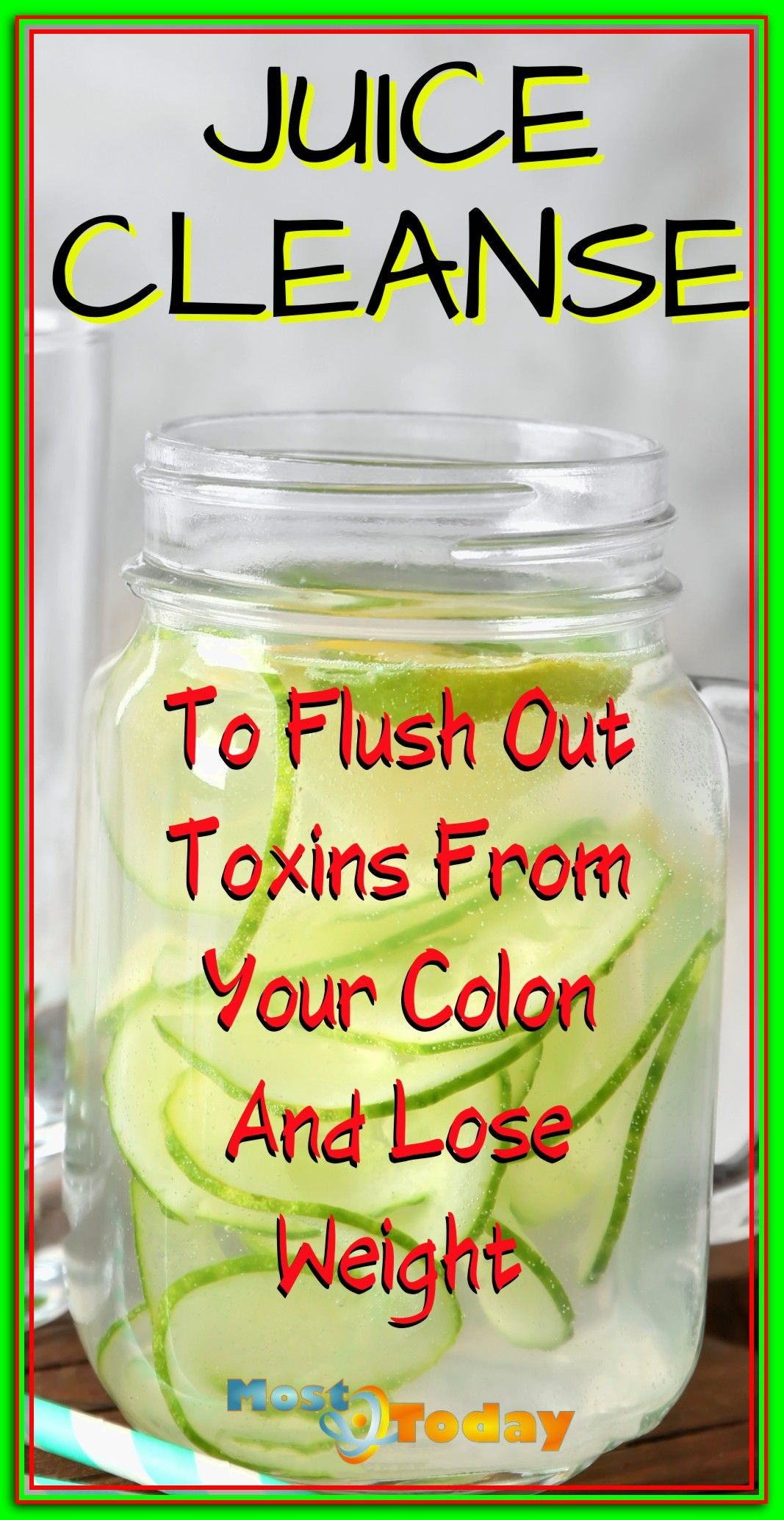 Juice Cleanse To Flush Out Toxins From Your Colon And Lose Weight