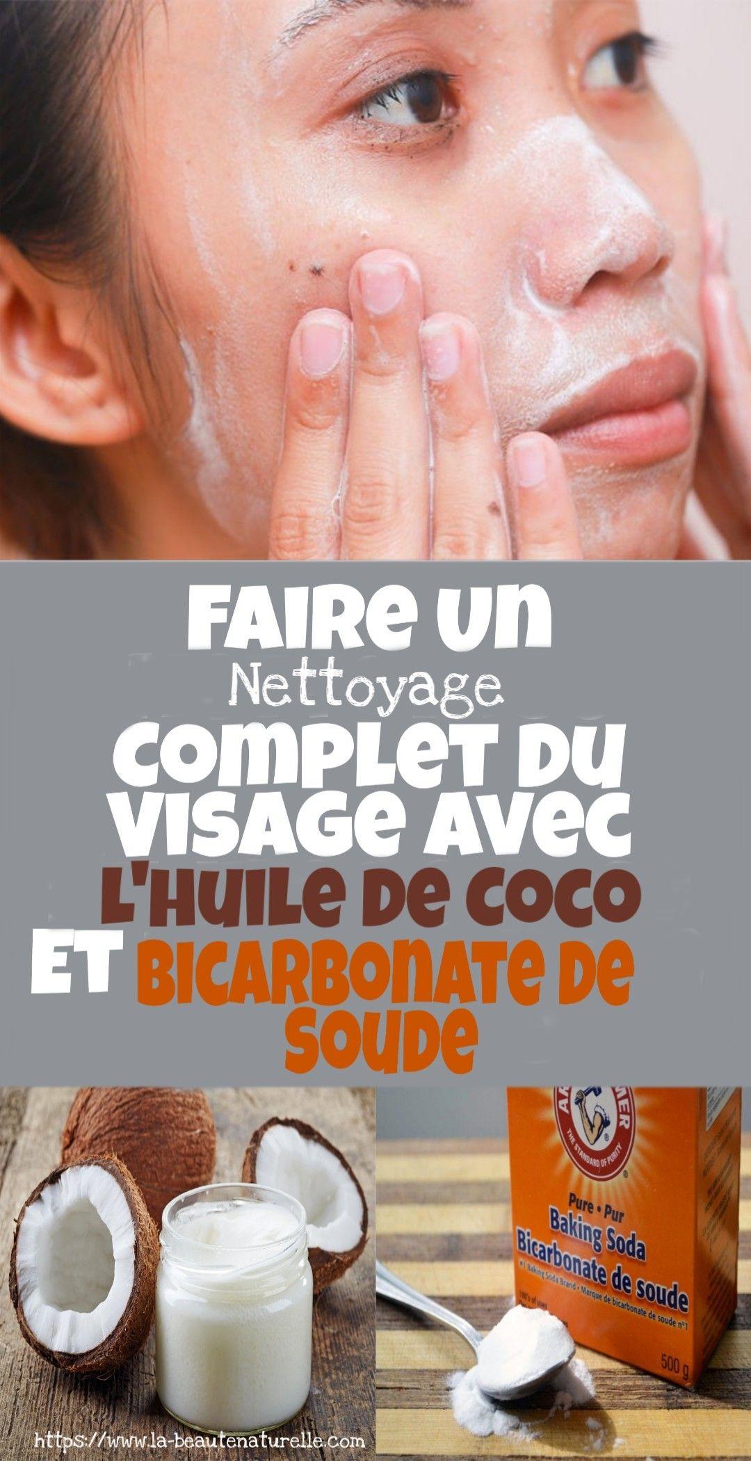 Faites un lavage complet du visage avec de l'huile de noix de coco et du bicarbonate de soude