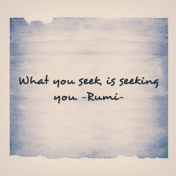 Classic Tone What You Seek Is Seeking You Rumi Quotes