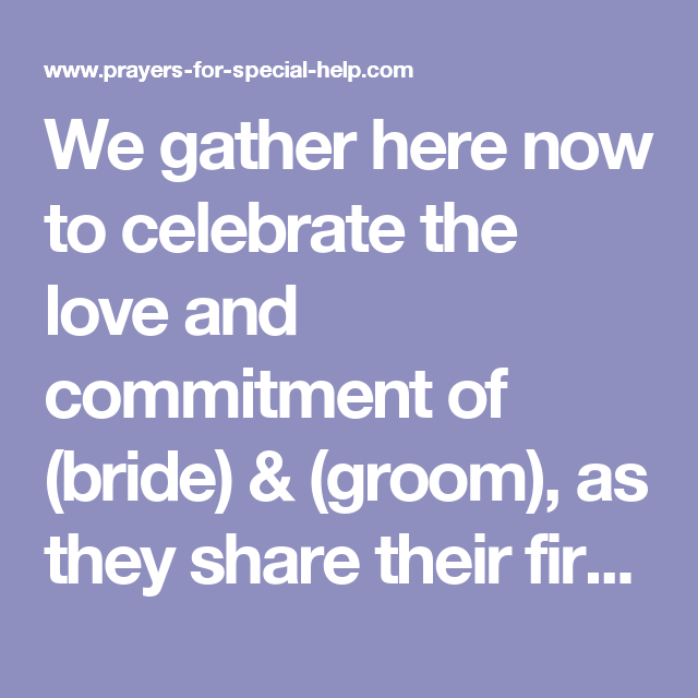 We gather here now to celebrate the love and commitment of ...