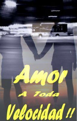"Read ""Amor a Toda Velocidad !!"" #wattpad #romance"