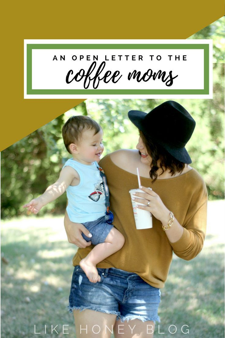 An Open Letter To The Coffee Moms Mom coffee, Open
