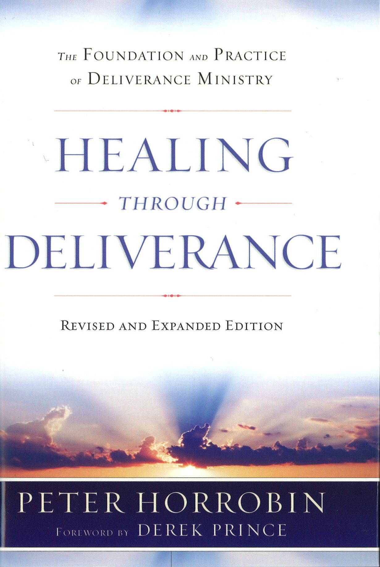 Healing Through Deliverance - The Foundation and Practice of