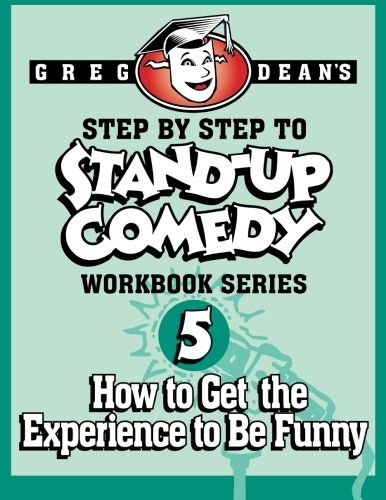 Workbook 5 Get The Experience To Be A Comedian Guide For Performing And Working Comedian Http Tinyurl Com Pton2ns Comedy Comedy Writing Stand Up Comedy