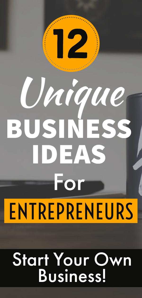 12 Unique Business Ideas To Make Hefty Cash Unique Business
