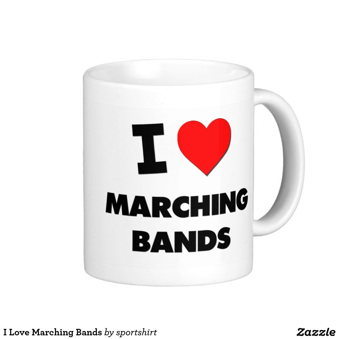 I Love Marching Bands Classic White Coffee Mug