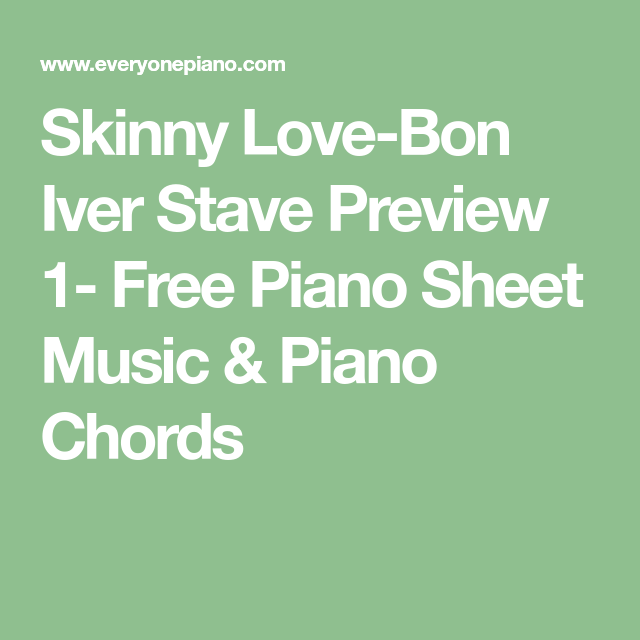 Skinny Love Bon Iver Stave Preview 1 Free Piano Sheet Music Piano