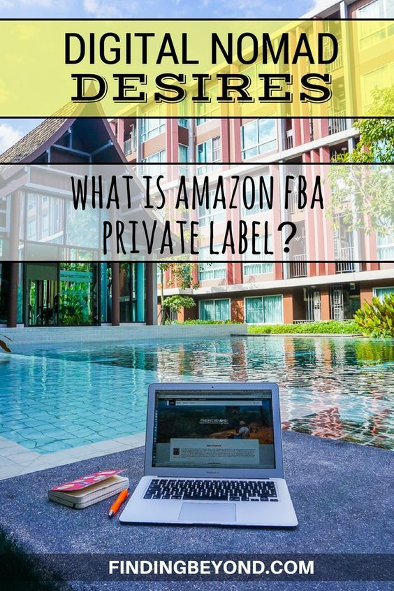 Digital Nomad Desires What Is Amazon Fba Private Label What Is