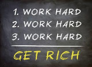 Work Hard Get Rich