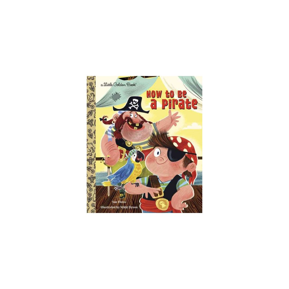 How to Be a Pirate (Hardcover) (Sue Fliess)