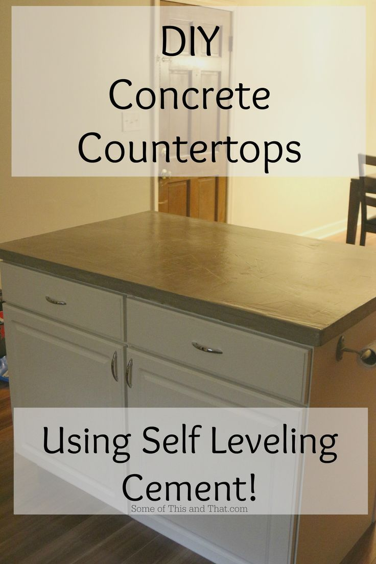 Diy Concrete Countertops Using Self Leveling Cement Some Of This And That Diy Concrete Countertops Kitchen Remodel Countertops Diy Countertops