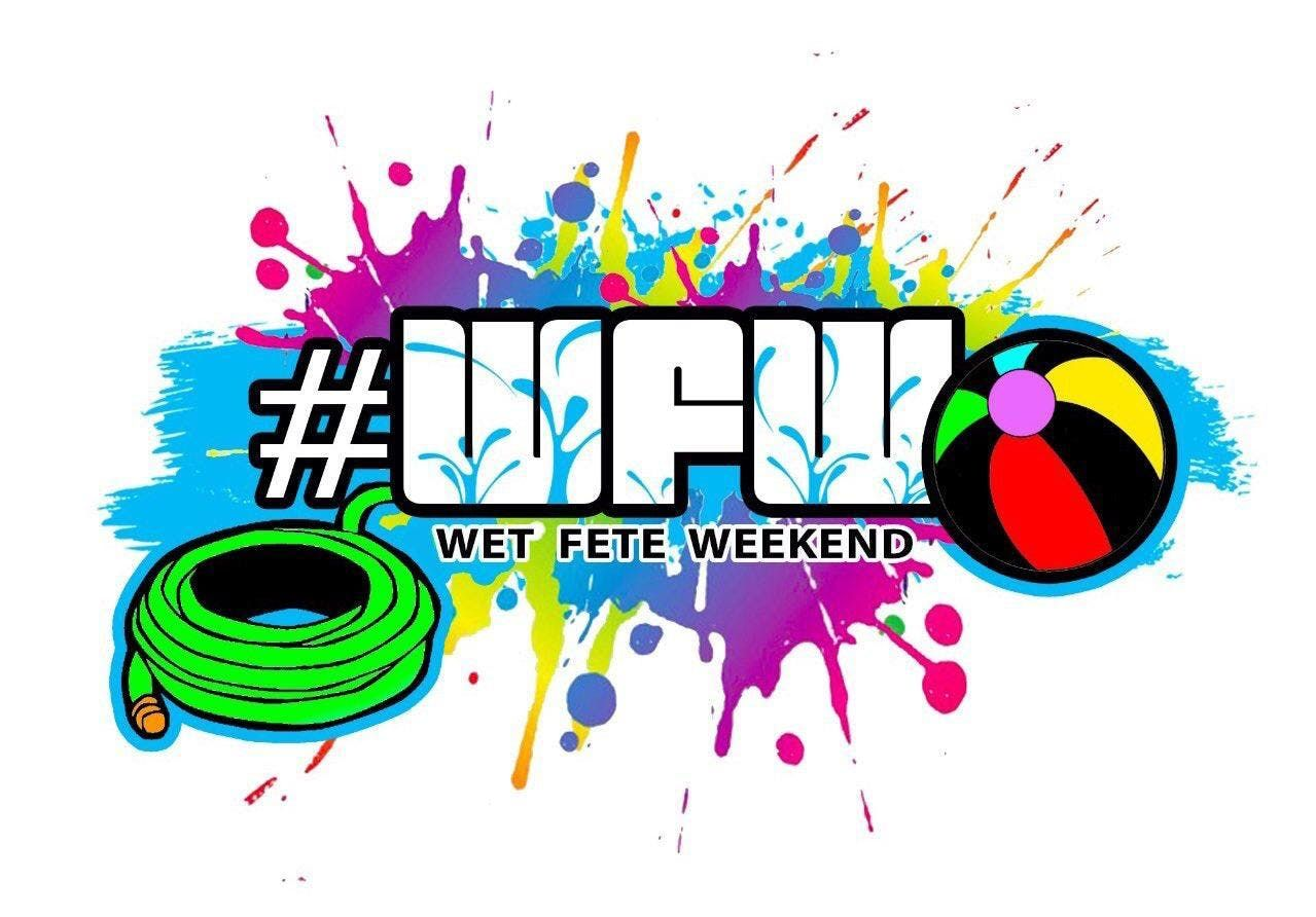 Wet Fete Weekend 2018 August 17th 19th Tickets on Sale