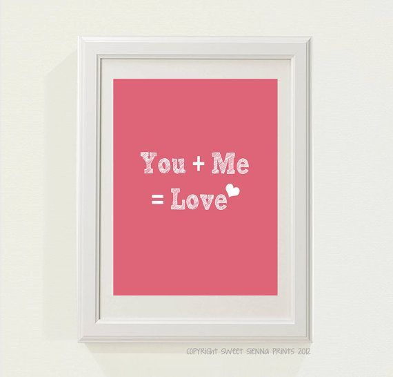 Watermelon Pink You plus Me equals Love by SweetSiennaPrints, $18.00