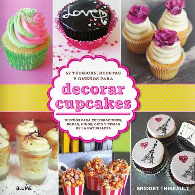 52 técnicas, recetas y diseños para decorar cupcakes