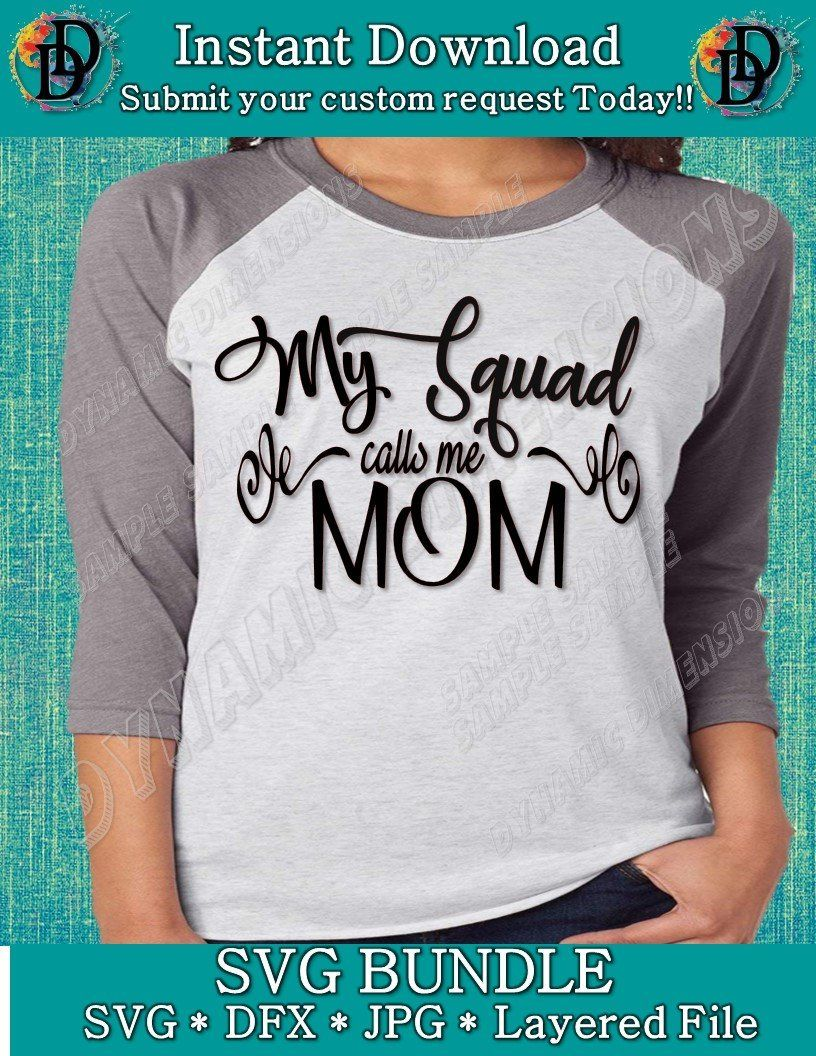 d5140861 My Squad Calls me Mama svg Momlife Squad Mom print iron on Cut File Design Cricut  Silhouette Cameo Instant Download Vector dxf svg iron on by ...