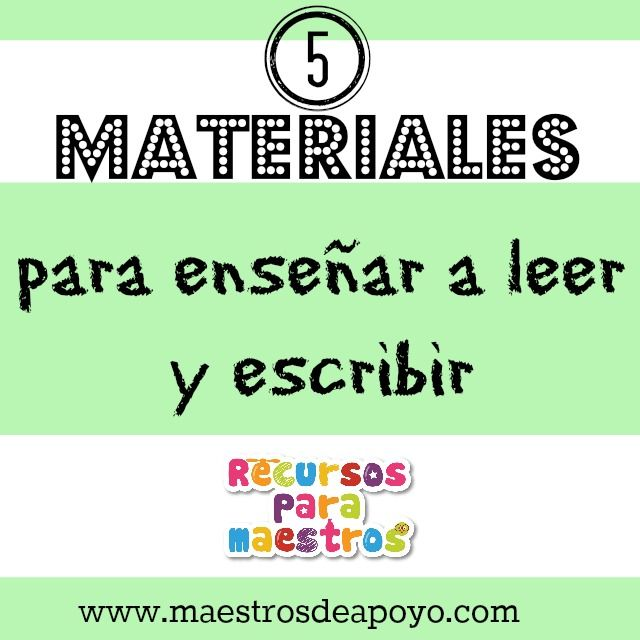 Los mejores 5 materiales para enseñar a leer y escribir | Recursos ...