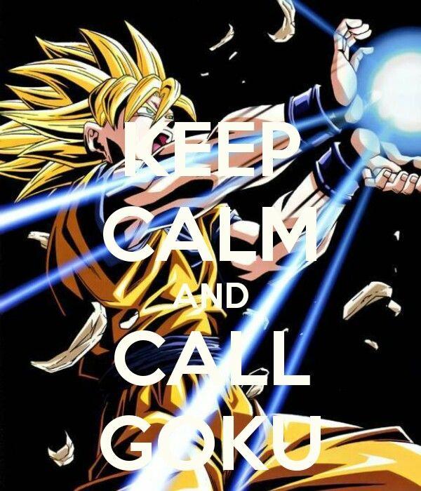 keep calm and call goku a