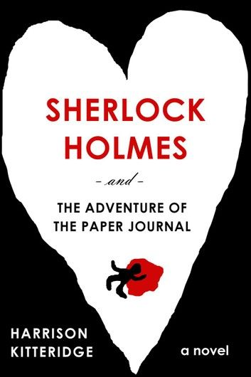Sherlock Holmes And The Adventure Of The Paper Journal: Joh…