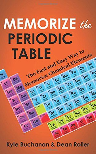 Memorize the Periodic Table: The Fast and Easy Way to Mem...