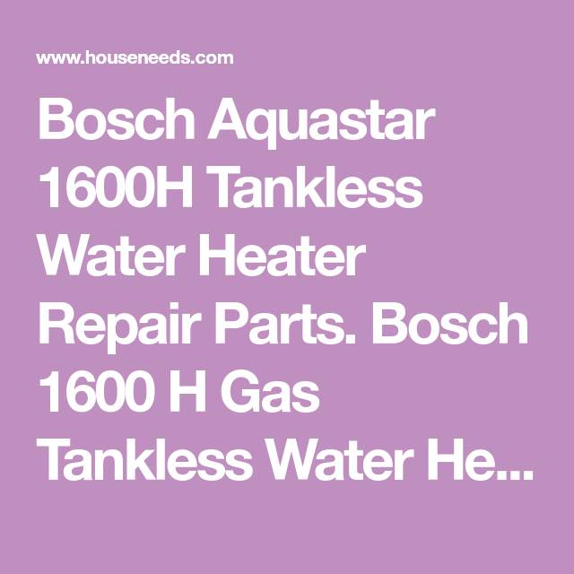 Bosch 1600h Tankless Water Heater Parts Reviewmotors Co