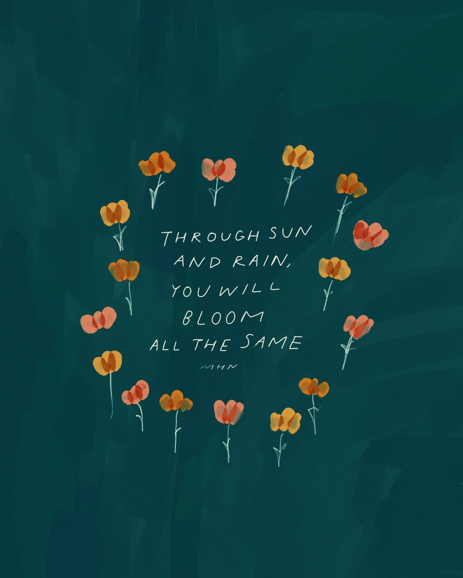 You will bloom.