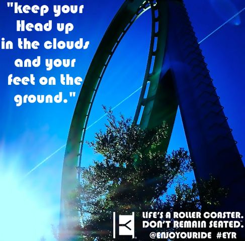 """""""Keep your head up in the clouds and your feet on the ground.""""  Life's a roller coaster. Don't remain seated. @ENJOYOURIDE #EYR www.looseleafbrands.com  Photo credit: @rollercoaster_kid"""