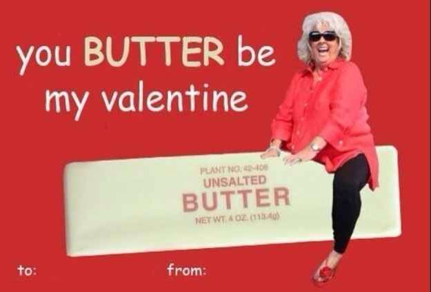 Paula Deen Funny Offensive Valentines Day Cards Funny Boyfriend Memes Funny Valentine Memes Valentines Day Memes