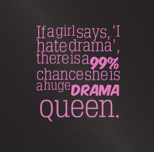 Funny Quotes About Drama: Best 25+ Drama Queen Quotes Ideas On Pinterest