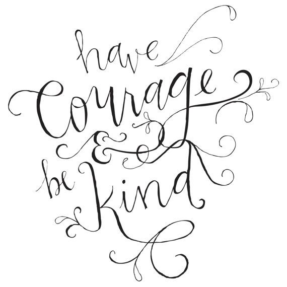 Download Have Courage and Be Kind Hand-Lettered Print by ...