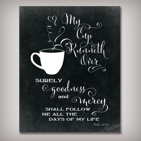 My Cup Runneth Over Scripture Bible Verse Psalm 23