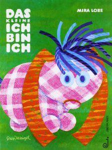 Das Kleine Ich bin ich: Amazon.de: Mira Lobe, Susi Weigel: Bücher