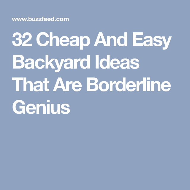 32 Cheap And Easy Backyard Ideas That Are Borderline Genius   Backyard