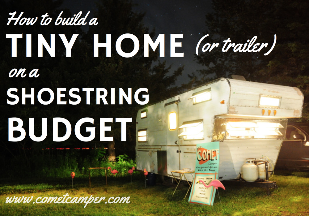 How to build a tiny house or trailer on a shoestring for Cheapest type of home to build