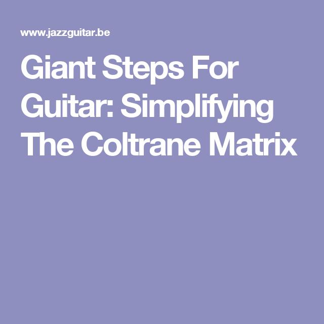 Giant Steps For Guitar Simplifying The Coltrane Matrix Guitar