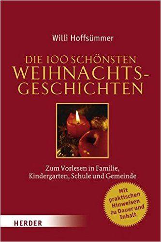 Die 100 schönsten Weihnachtsgeschichten: Zum Vorlesen in Familie, Kindergarten, Schule und Gemeinde: Amazon.de: Willi Hoffsümmer: Bücher