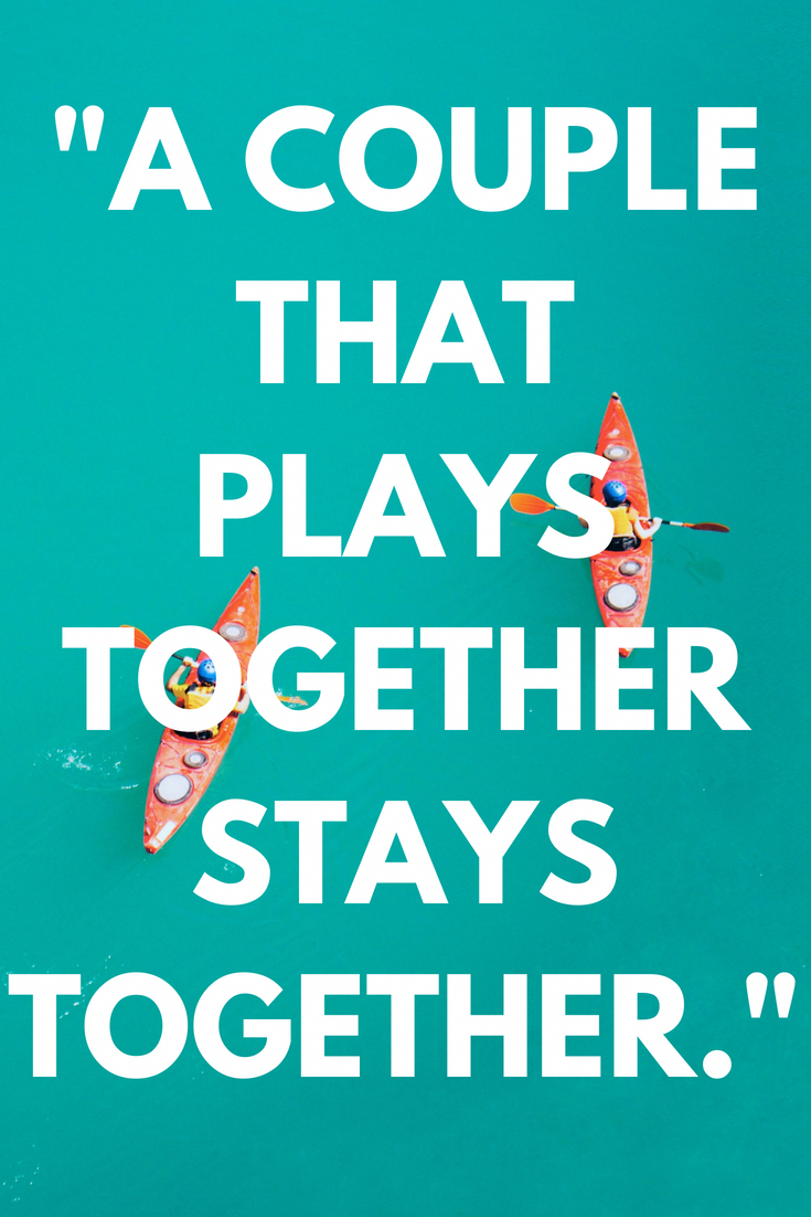 Inspiring Marriage Quotes For Couples A Couple That Plays Together Stays Together Ourp Inspirational Marriage Quotes Couple Quotes Funny Marriage Quotes