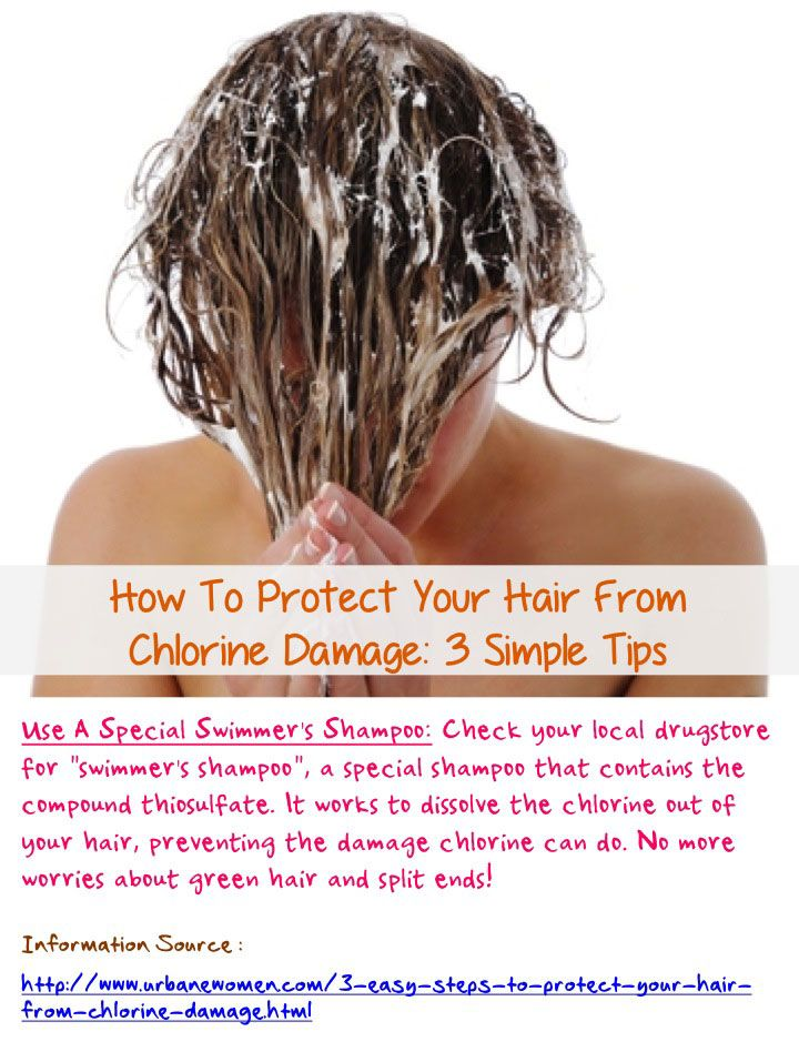 How To Protect Your Hair From Chlorine Damage 3 Simple Tips Use A Swimmer S Shampoo To Dissol Chlorine Damaged Hair Swimmers Hair Hairstyles For Thin Hair