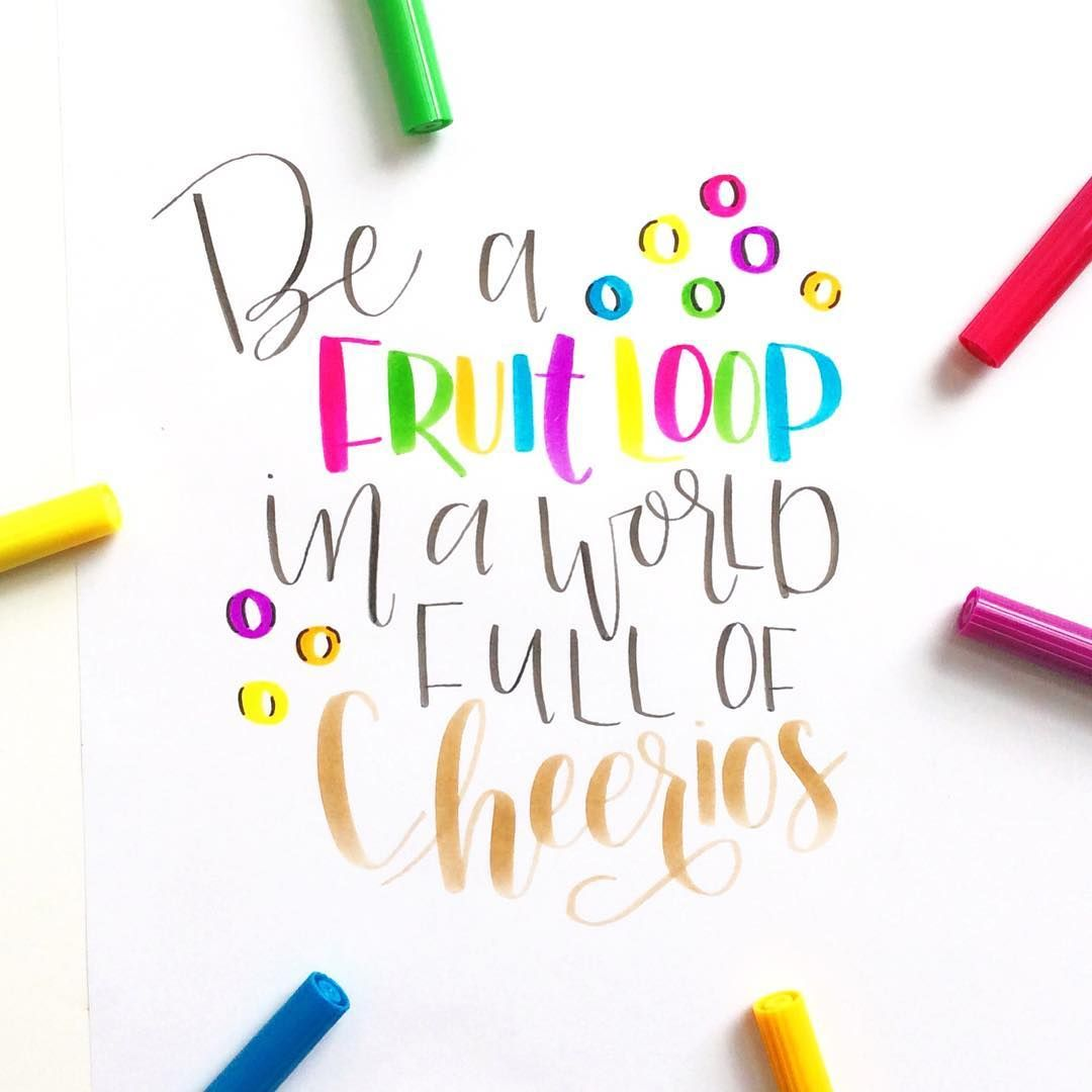 Be A Fruitloop In A World Full Of Cheerios Quote: Be A Fruitloop In A World Full Of Cheerios.