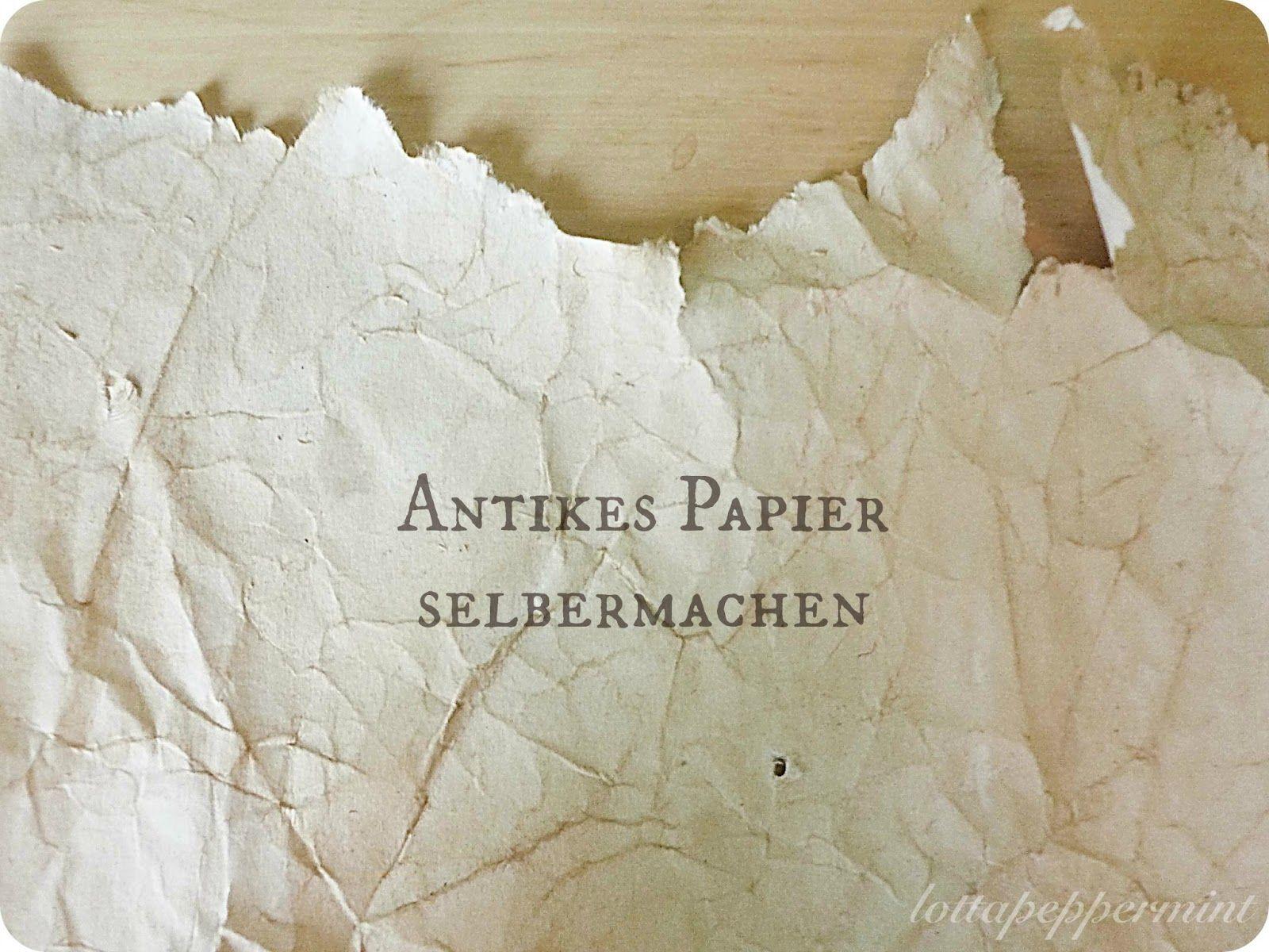 antikes papier selber machen - für kräuterkunde-mitschriften, briefe