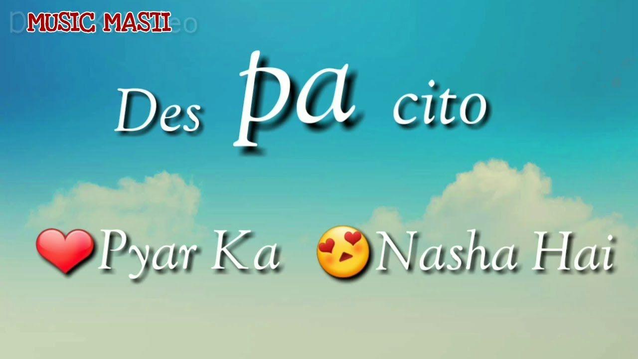 Despacito Hindi Version Whatsapp Status Lyrics Music Masti Songs Youtube Best Songs