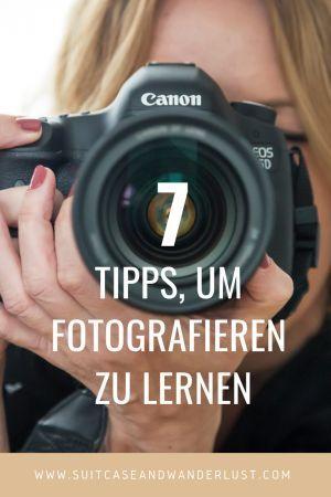 7 Tipps, um in Null Komma Nix fotografieren zu lernen