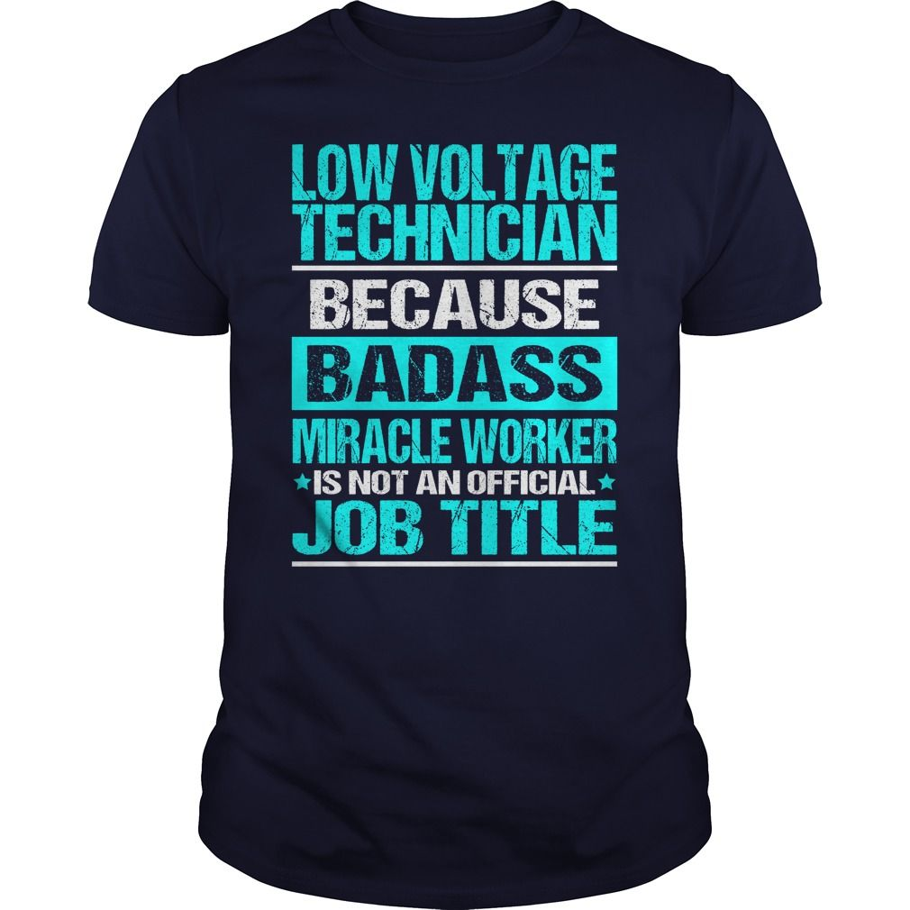 LOW VOLTAGE TECHNICIAN Because BADASS Miracle Worker Isn't An Official Job Title T-Shirts, Hoodies. SHOPPING NOW ==► https://www.sunfrog.com/LifeStyle/LOW-VOLTAGE-TECHNICIAN--BADASS-OLD-Navy-Blue-Guys.html?id=41382