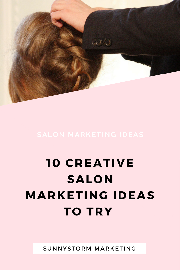 19 Creative Salon Marketing Ideas To Try! If you want to promote