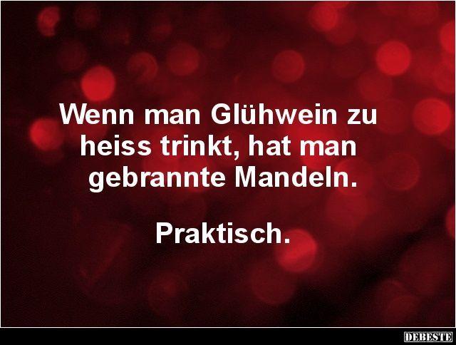 Wenn Man Gluhwein Zu Heiss Trinkt Lustige Bilder Spruche Witze Echt Lus Bilder Really Funny Winter Break Quotes Winter Quotes