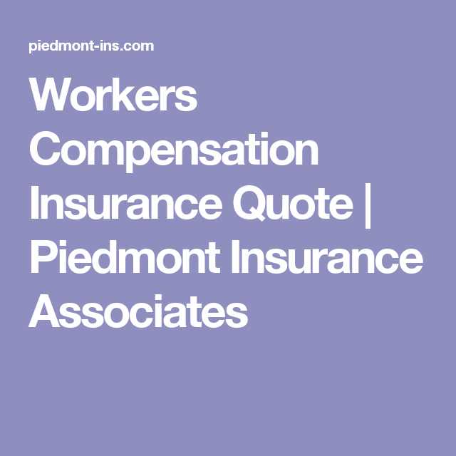 Business Insurance Quotes Captivating Workers Compensation Insurance Quote  Piedmont Insurance Associates . Review