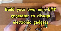 Build your own mini-EMP generator and disrupt electronic gadgets #electronicgadgets