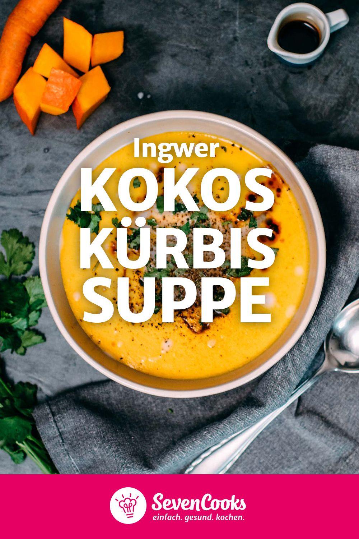 Ingwer Kokos Kurbissuppe Sevencooks Rezept Kurbissuppe Rezepte Suppenrezepte