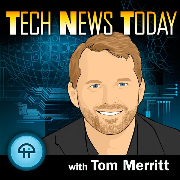 Love To Hear The Lastest In Tech News From Tom And The Gang Tech News Today Tech News Podcasts