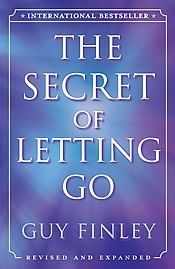 The Secret of Letting Go  by Guy Finley    If you've ever longed to have more, to experience more, to BE MORE -- then this is your chance!