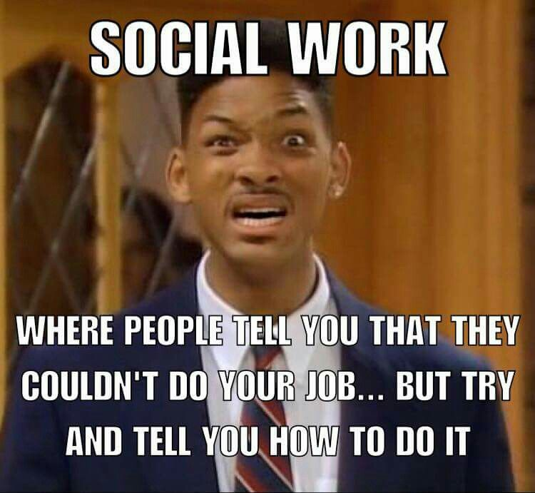 Pin By J Z On Funny Social Work Quotes Social Work Humor Social Worker Quotes